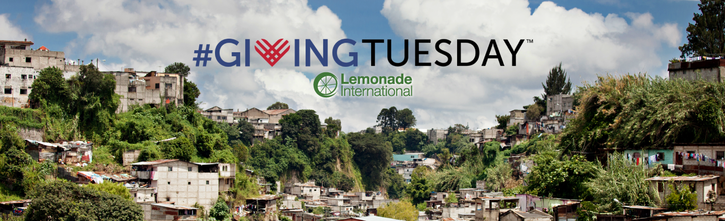 Giving Tuesday | Lemonade International